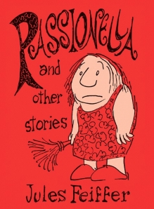 Cover image, Passionella and other stories by Jules Feiffer